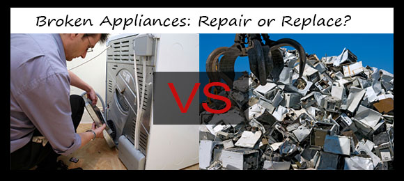 Broken Appliances Repair or Replace
