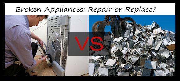 Broken Appliances Repair or Replace
