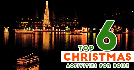 Top 6 Christmas Activities For Boise