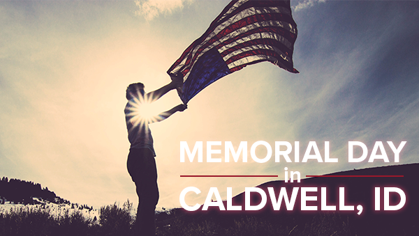 MEMORIAL DAY IN CALDWELL ID